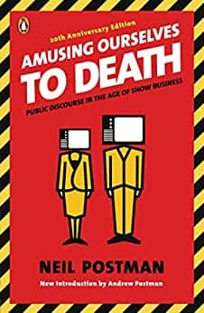Amusing Ourselves to Death: Public Discourse in the Age of Show Business (Kindle eBook) $1.99