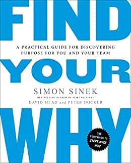 Find Your Why: A Practical Guide for Discovering Purpose for You and Your Team (Kindle eBook) $2.99