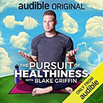 Audible Members: The Pursuit of Healthiness with Blake Griffin (Audiobook) Free