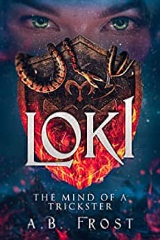 Loki : The Mind of a Trickster Kindle Edition by AB Frost  (Fairy tale, short story, Mythology)