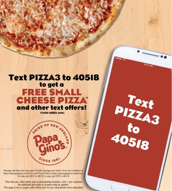 Free small cheese pizza from Papa Gino's when you subscribe to their text offers