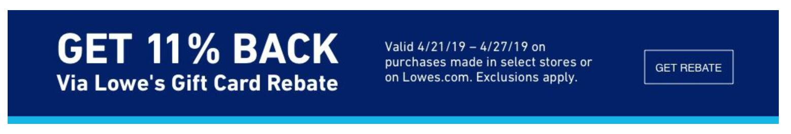 Lowe's 11% Mail In Rebate  4/21 to 4/27