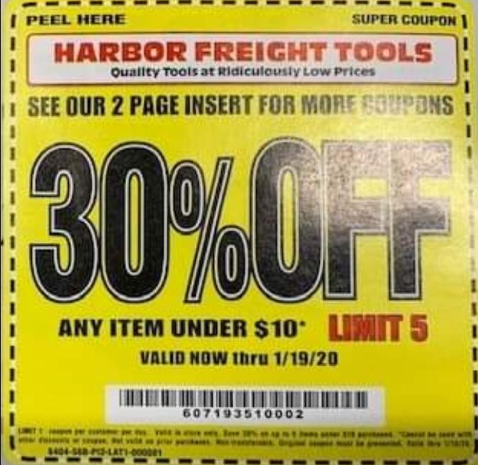 Harbor Freight: 30% any item under $10 (limit 5) YMMV
