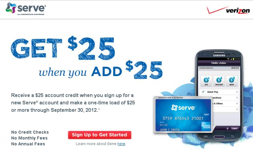 $25 credit when you open a Serve Account and add $25