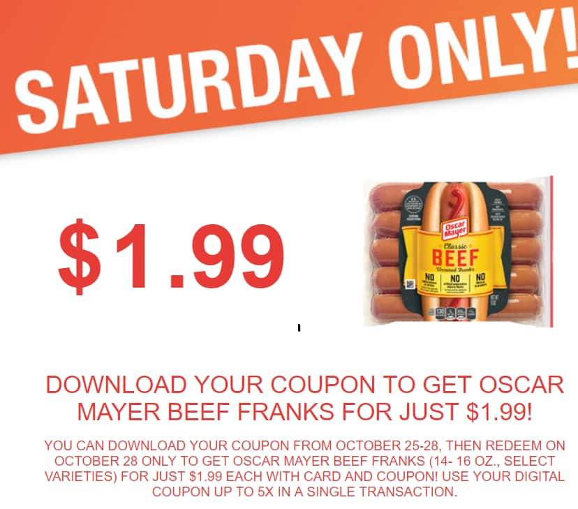 Kroger Saturday Only sale. $1.99.  Oscar Mayer Beef Franks. Digital Coupon
