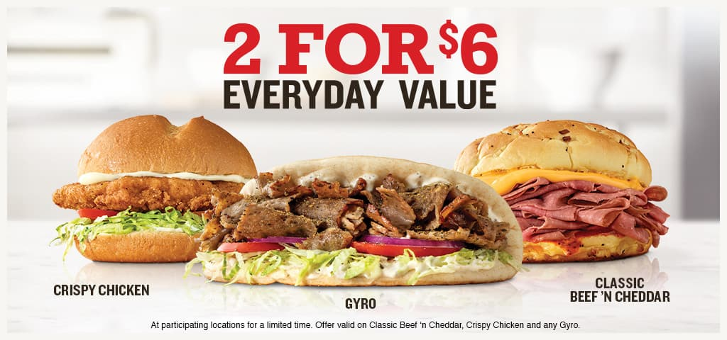Arby's 2 Sandwiches for $6  Everyday Value