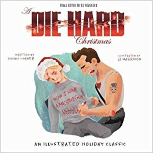 A Die Hard Christmas: The Illustrated Holiday Classic $10