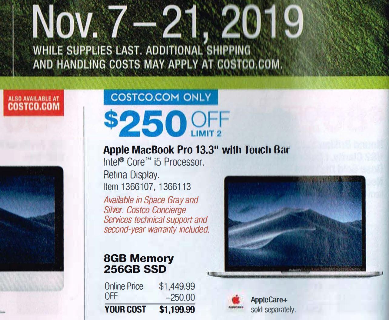 Macbook Pro 13.3; 2019 Model with 256 GB $1199 (Costco online)