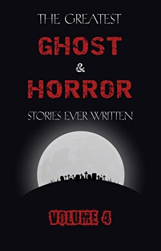 Free kindle book - The Greatest Ghost and Horror Stories Ever Written