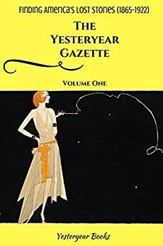 The Yesteryear Gazette Amazing Stories From the Pages of Vintage American Newspapers - all 3 Kindle volumes free