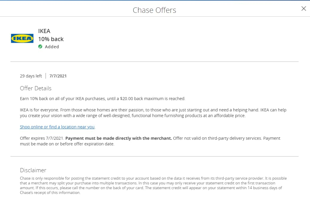 Chase Offers (Freedom) Earn 10% back on your IKEA purchase, with a $20.00 back maximum YMMV