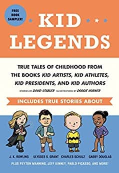 Free Kindle Edition on Amazon- Kid Legends: True Tales of Childhood from the Books Kid Artists, Kid Athletes, Kid Presidents, and Kid Authors