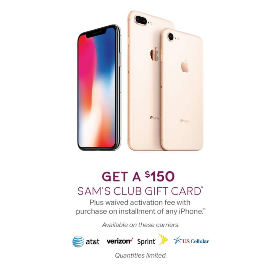 In-store Starts 12/11 to 12/25: 150$ Sam's Club gift card with w/ Purchase of Apple iPhone X, 8, 8+ on installment plan on AT&T, Verizon, Sprint and U.S. Cellular