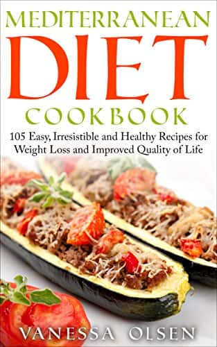Amazon Kindle: [FREE eBook] Mediterranean Diet Cookbook: 105 Easy, Irresistible, and Healthy Recipes for Weight Loss and Improved Quality of Life