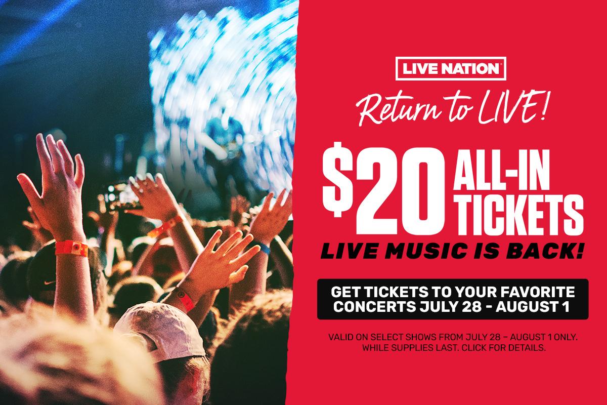 "LiveNation ""Return to Live"", Select concert tickets, $20, Promotion valid Jul 28 - Aug 1"