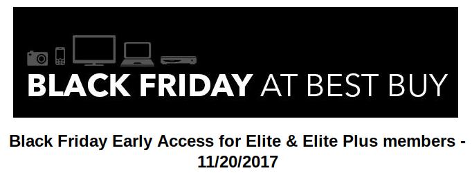 Bestbuy Blackfriday Early Acess for Elite / Elite Plus 11/20/2017