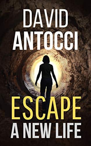 Escape, A New Life - by David Antocci  (Kindle Edition) - FREE