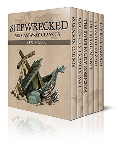 Shipwrecked Six Pack – Robinson Crusoe, Gulliver's Travels, The Swiss Family Robinson, The Coral Island, Treasure Island and The Blue Lagoon (Illustrated) (Kindle Edition) - FREE