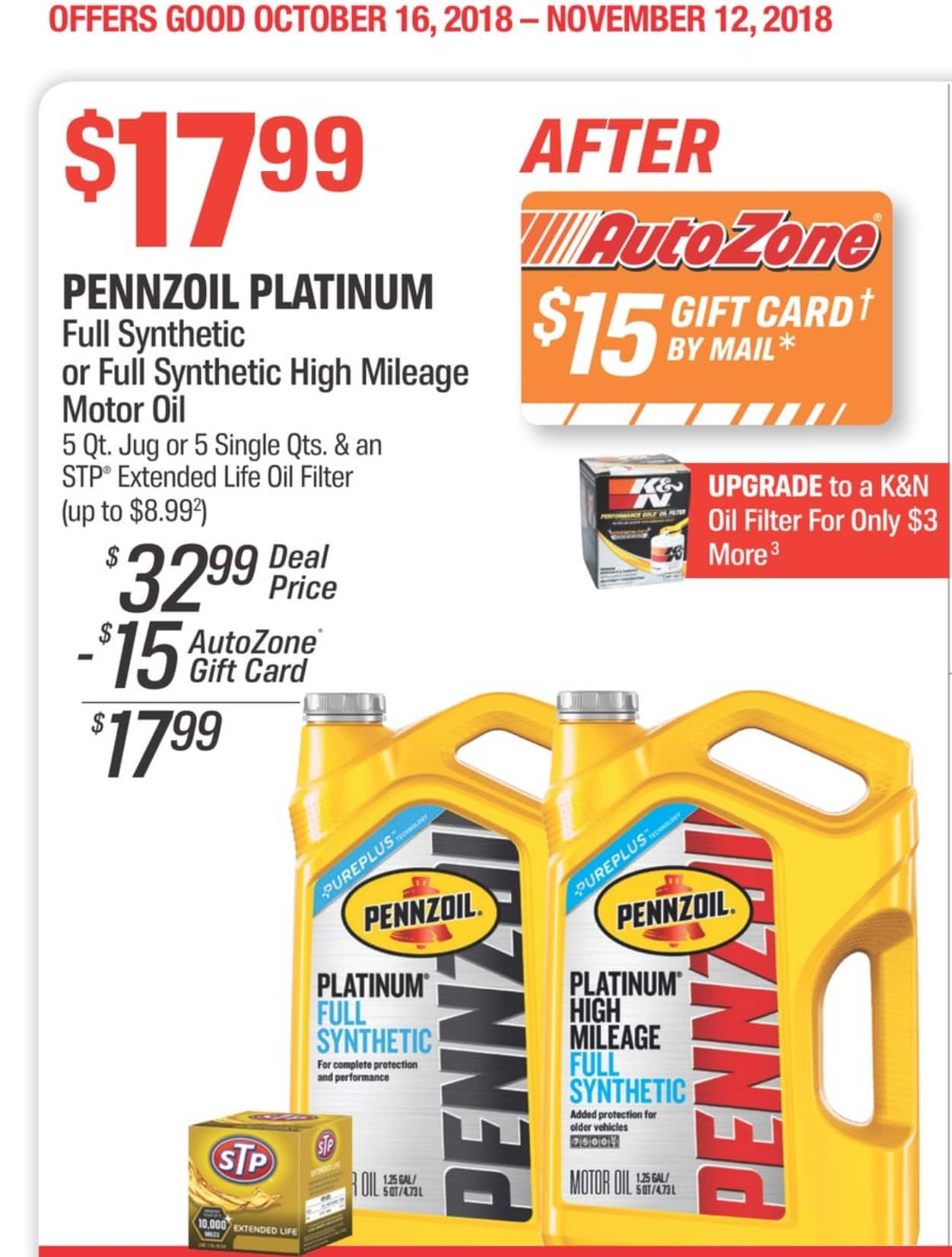 5 qt pennzoil platinum oil or platinum high mileage and stp oil filter  $7.99 ($32.99 - $10RB = $22.99 + $15 AutoZone GC) - Slickdeals.net