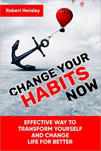 Change Your Habits Now: Effective Way to Transform Yourself and Change Life for Better (book 1 ) free Ebook Kindle edition from Amazon