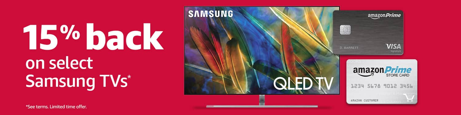 Prime Cardholders: 15% Cashback on select Samsung TVs and 10% Cashback on Select LG OLED TVs