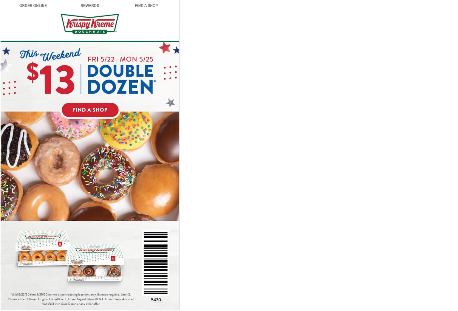 Krispy Kreme $13 Double dozen this weekend. 5/22-5/25