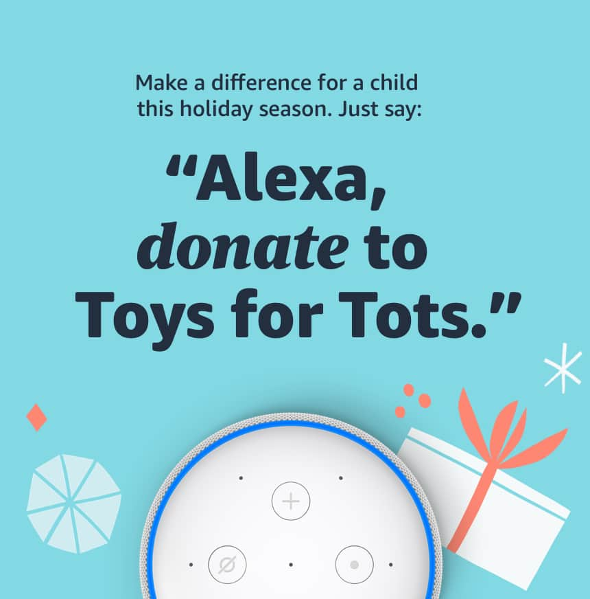 Donate to Toys for Tots & Amazon will match toy for toy through Alexa
