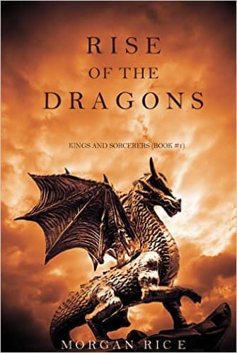 Free Kindle E-Book Rise of the Dragons (Kings and Sorcerers--Book 1) by Morgan Rice