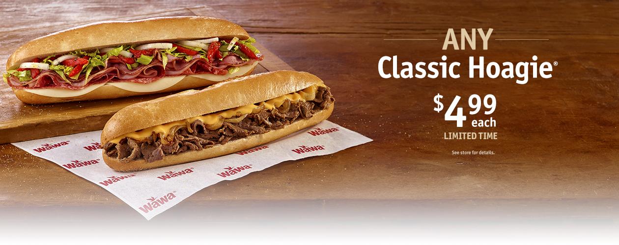 Wawa $4.99 subs - Any Classic Hoagie or Any Classic Breakfast Hoagie