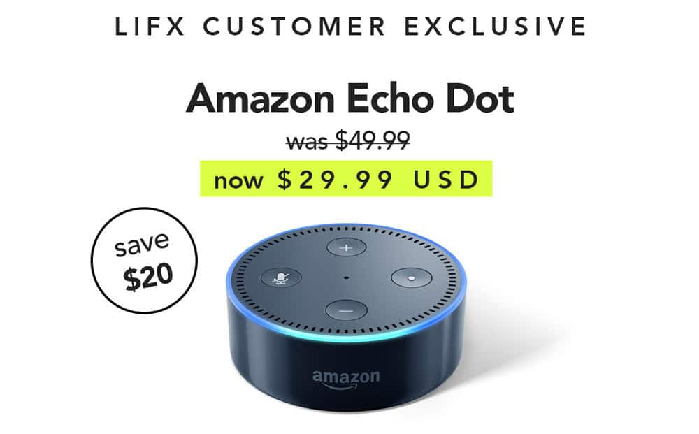 $20 off Echo Dot (2nd Generation) for LIFX email subscribers YMMV $29.99