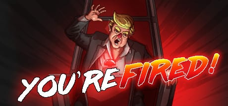 You're Fired $3.34 33% off Steam/PC