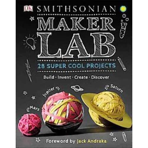 Maker Lab: 28 Super Cool Projects: Build * Invent * Create * Discover (Amazon) $6.40