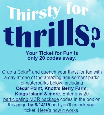 My Coke Rewards enter 20 codes for a Cedar Fair ticket including Cedar Point, Knott's Berry Farm, & more..