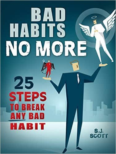 Bad Habits No More: 25 Steps to Break Any Bad Habit Kindle Edition $0