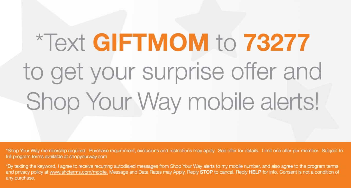 Get Up to $10 in surprise points when you text GIFTMOM to 73277 - Sears / Kmart / ShopYourWay YMMV