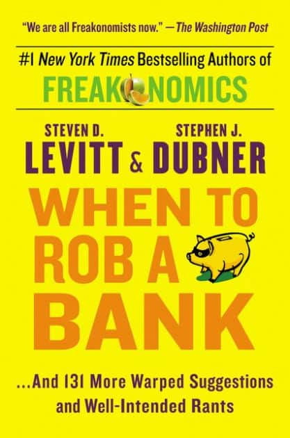 "$1.99 Kindle eBook: ""When to Rob a Bank"" (by Levitt & Dubner, the authors of ""Freakonomics"" & ""Think Like a Freak"")"