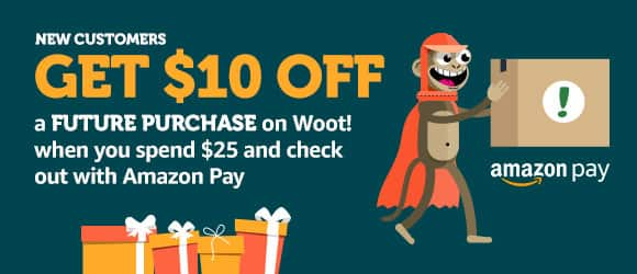 (Woot) New Customers: Spend $25 with Amazon Pay, Get $10 to Spend Later