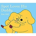 Amazon: Spot Loves His Daddy Board book for $2.87 (Reg: $5.99) + FSSS over $35 order