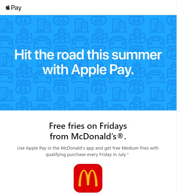 Use Apple Pay in the McDonald's app and get free Medium fries with qualifying purchase every Friday in July