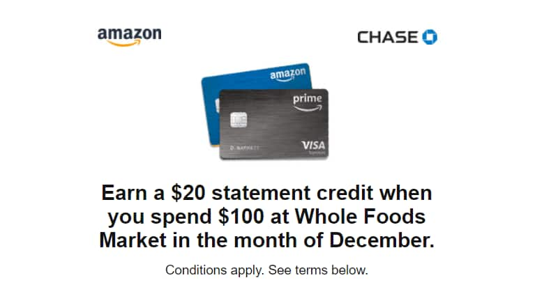 YMMV Chase Amazon rewards Credit Card: Earn a $20 statement credit when you spend $100 at Whole Foods Market