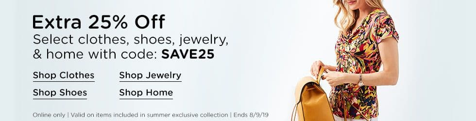 "Extra 25% off on select Home Clothes Shoes and Jewelry & More items in the link(s) below with code ""SAVE25"""