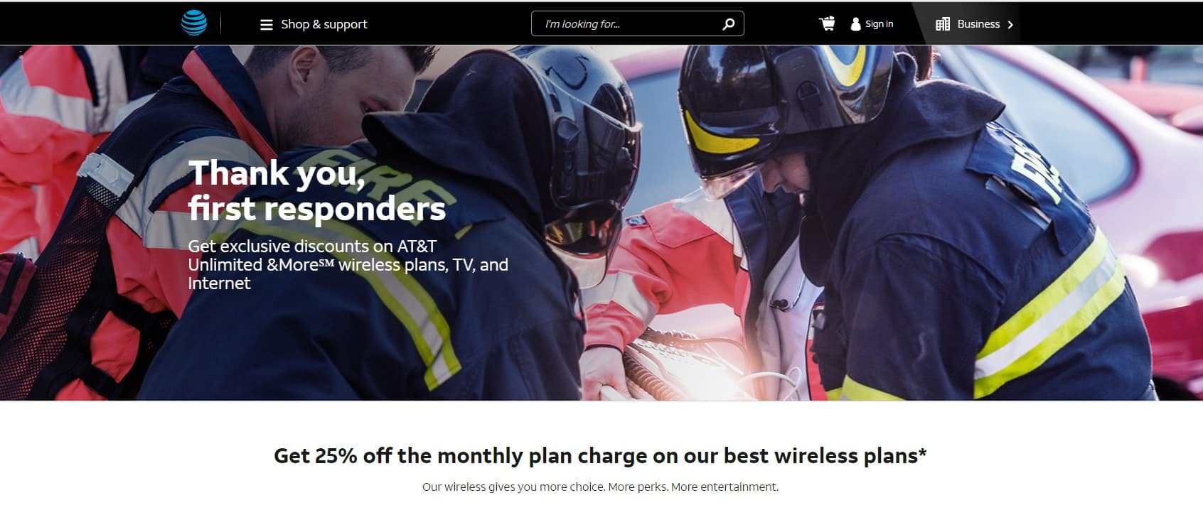 First Responders and their families:  Get 25% off new AT&T Unlimited wireless plans $30
