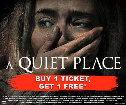 Regal Movie Theaters - A Quiet Place movie - Buy 1 Ticket, Get One Free, at Box Office, May 25 - 31, 2018