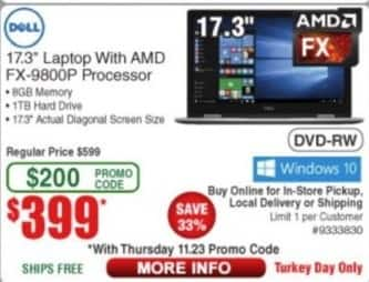 "Frys Black Friday: Dell 17.3"" Laptop AMD FX-9800P, 8GB Ram, 1TB HDD, Win 10 for $399.00"