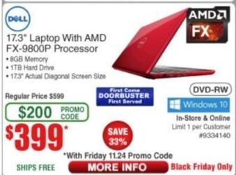 "Frys Black Friday: Dell 17.3"" Laptop AMD FX-9800P, 8GB Ram, 1TB HDD, Win 10 for $399.00"