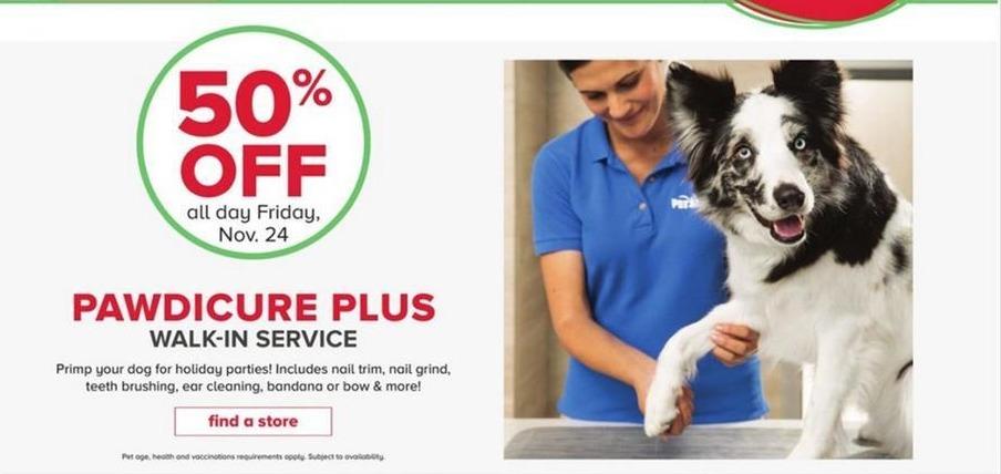 PetSmart Black Friday: Pawdicure Plus Walk-In Service - 50% Off