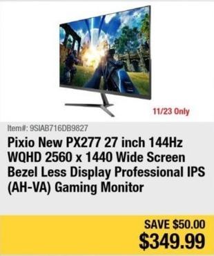 "Newegg Black Friday: Pixio New PX227 27"" 144Hz WQHD 2560x1440 Wide Screen Bezel Less IPS Monitor for $349.99"