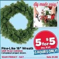 "AC Moore Black Friday: ( 5 ) Pine-Like 18"" Wreath for $5.00"