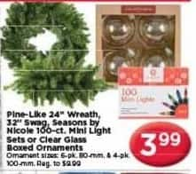 """AC Moore Black Friday: Pine-Like 24"""" Wreath, 32"""" Swag, Seasons by Nicole 100 ct Mini Light Sets or Clear Glass Boxed Ornaments for $3.99"""