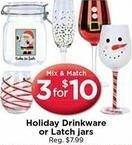 AC Moore Black Friday: ( 3 ) Holiday Drinkware or Latch Jars for $10.00